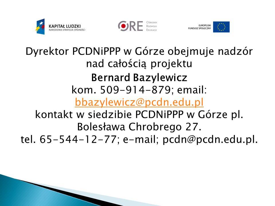 Dyrektor PCDNiPPP w Górze obejmuje nadzór nad całością projektu