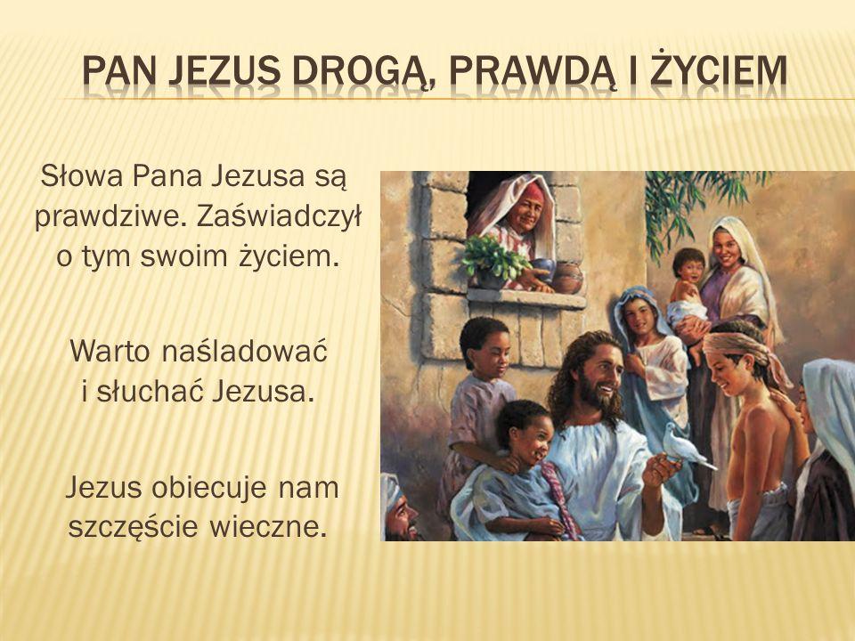 Pan jezus drogą, prawdą I życiem