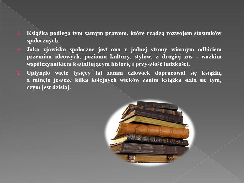 Książka podlega tym samym prawom, które rządzą rozwojem stosunków społecznych.