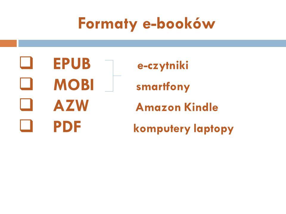 Formaty e-booków EPUB e-czytniki. MOBI smartfony.