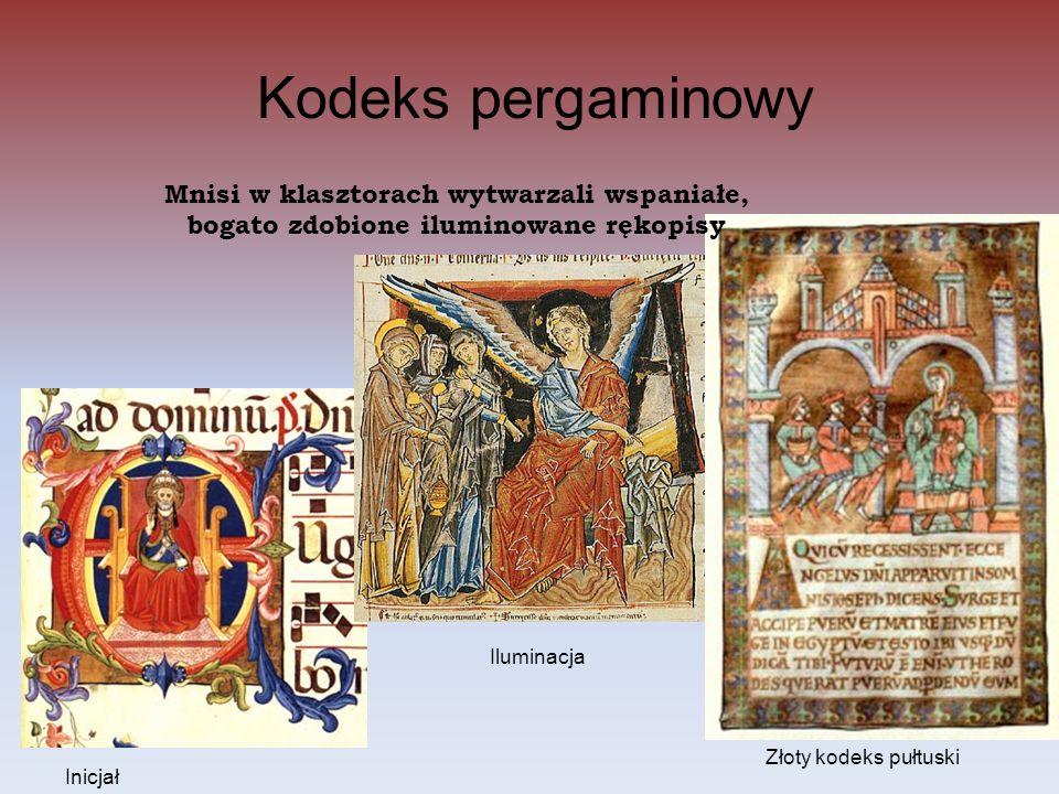 Kodeks pergaminowy Mnisi w klasztorach wytwarzali wspaniałe, bogato zdobione iluminowane rękopisy. Iluminacja.
