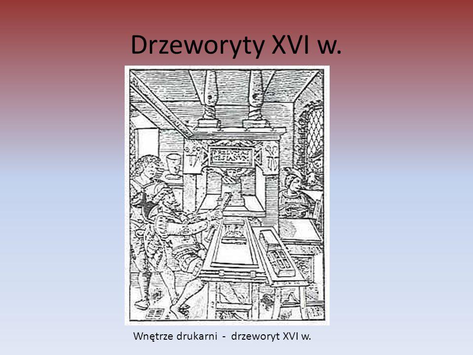 Drzeworyty XVI w. Wnętrze drukarni - drzeworyt XVI w.