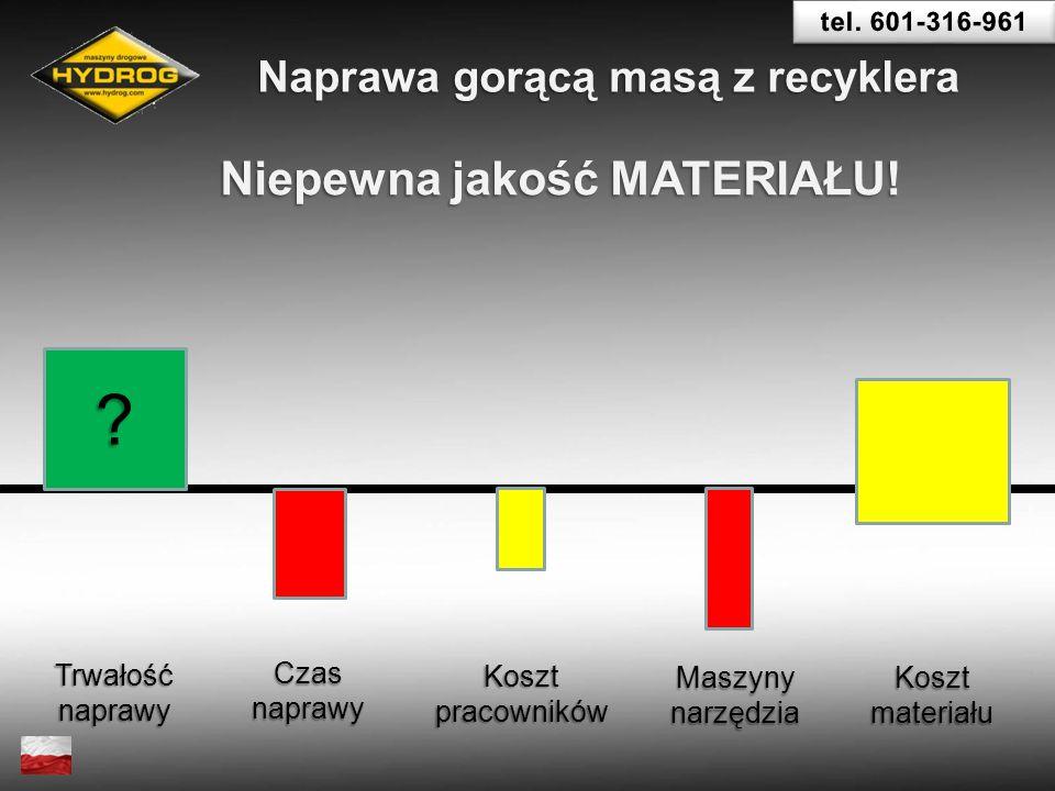 Naprawa gorącą masą z recyklera Niepewna jakość MATERIAŁU!