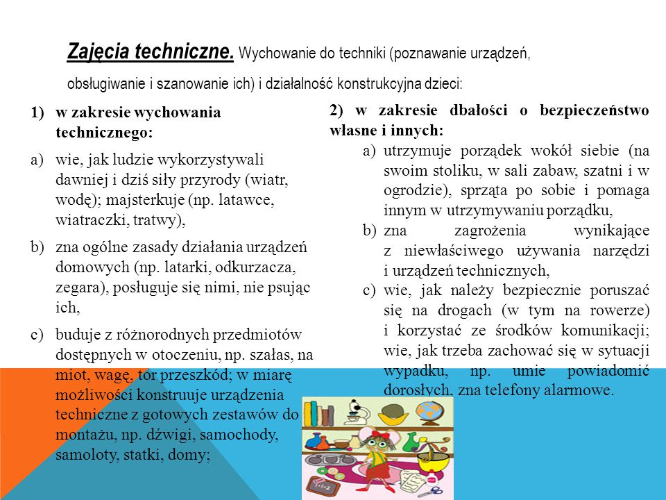 Zajęcia techniczne. Wychowanie do techniki (poznawanie urządzeń, obsługiwanie i szanowanie ich) i działalność konstrukcyjna dzieci: