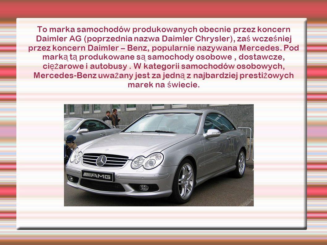 To marka samochodów produkowanych obecnie przez koncern Daimler AG (poprzednia nazwa Daimler Chrysler), zaś wcześniej przez koncern Daimler – Benz, popularnie nazywana Mercedes.