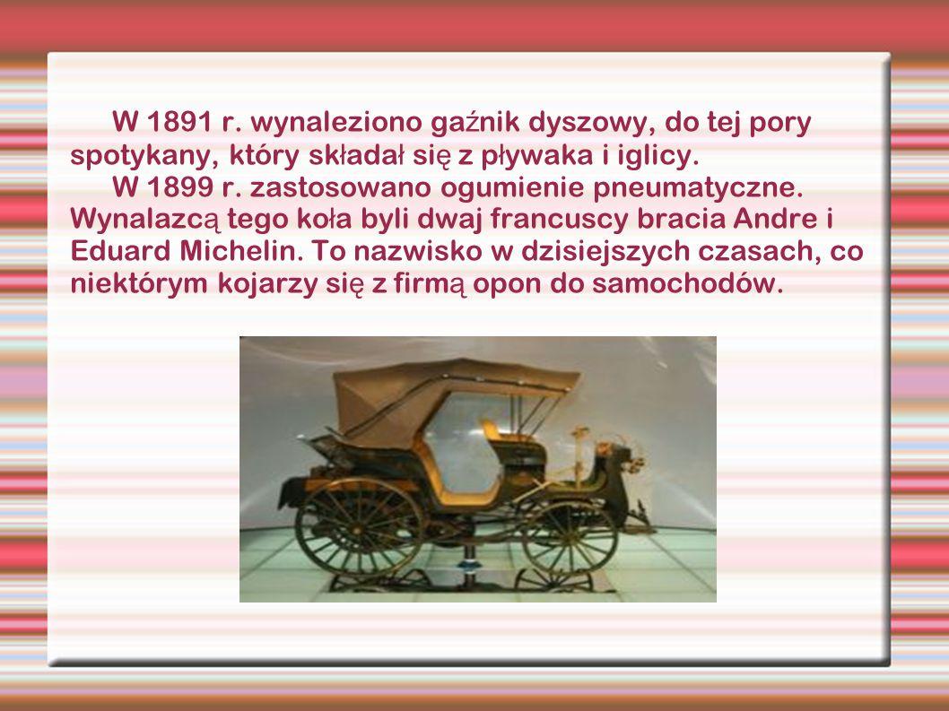 W 1891 r. wynaleziono gaźnik dyszowy, do tej pory spotykany, który składał się z pływaka i iglicy.