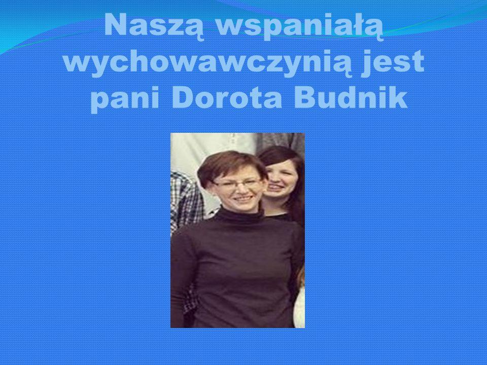 Naszą wspaniałą wychowawczynią jest pani Dorota Budnik