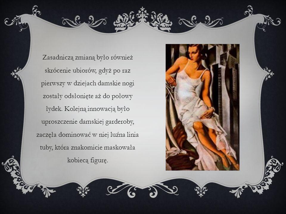 Zasadniczą zmianą było również skrócenie ubiorów, gdyż po raz pierwszy w dziejach damskie nogi zostały odsłonięte aż do połowy łydek.