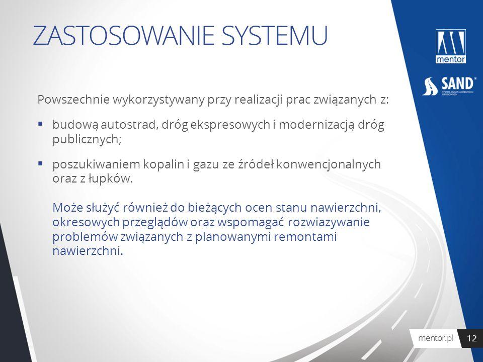 ZASTOSOWANIE SYSTEMU Powszechnie wykorzystywany przy realizacji prac związanych z: