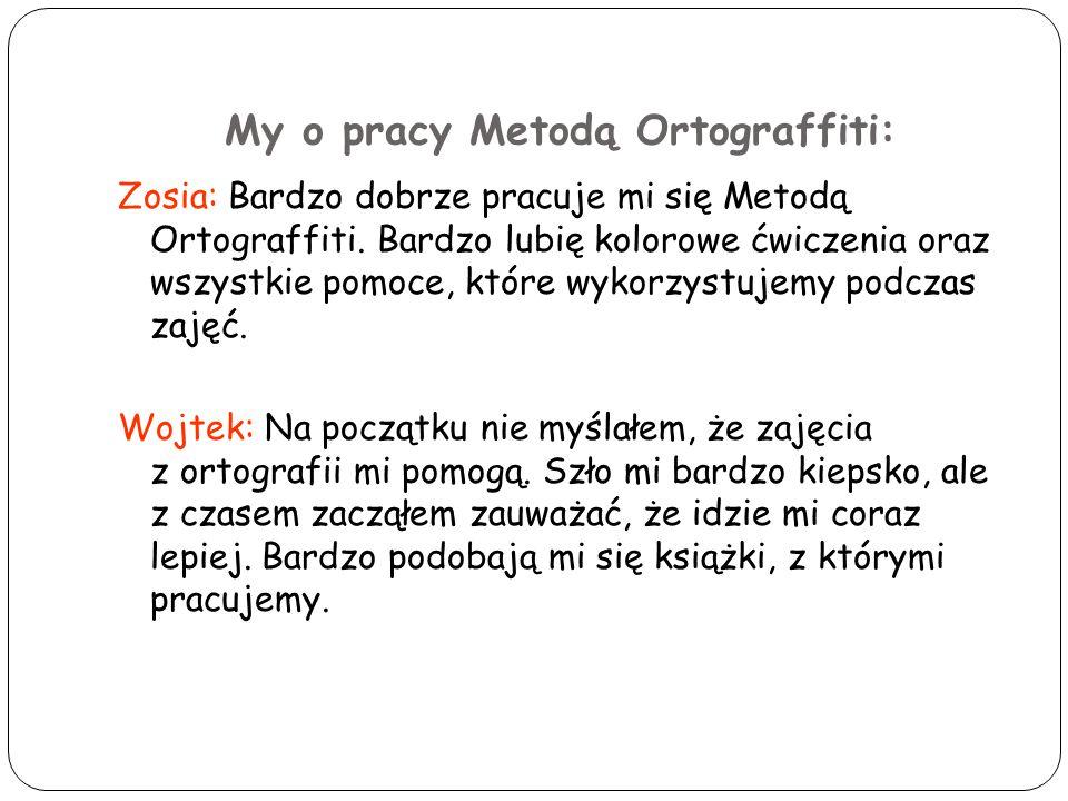 My o pracy Metodą Ortograffiti: