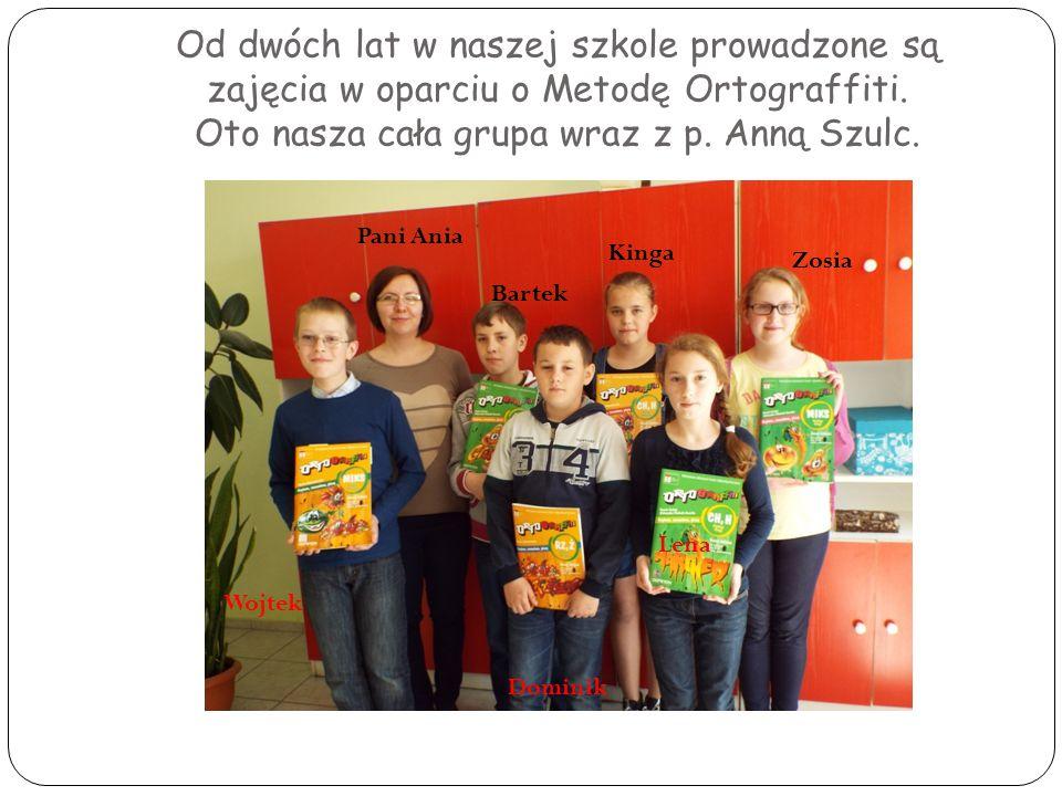 Od dwóch lat w naszej szkole prowadzone są zajęcia w oparciu o Metodę Ortograffiti. Oto nasza cała grupa wraz z p. Anną Szulc.