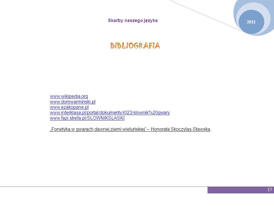 BIBLIOGRAFIA Skarby naszego języka 2011 www.wikipedia.org