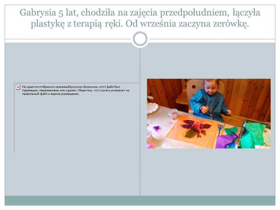 Gabrysia 5 lat, chodziła na zajęcia przedpołudniem, łączyła plastykę z terapią ręki.