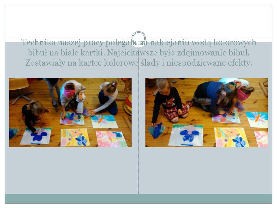 Technika naszej pracy polegała na naklejaniu wodą kolorowych bibuł na białe kartki.