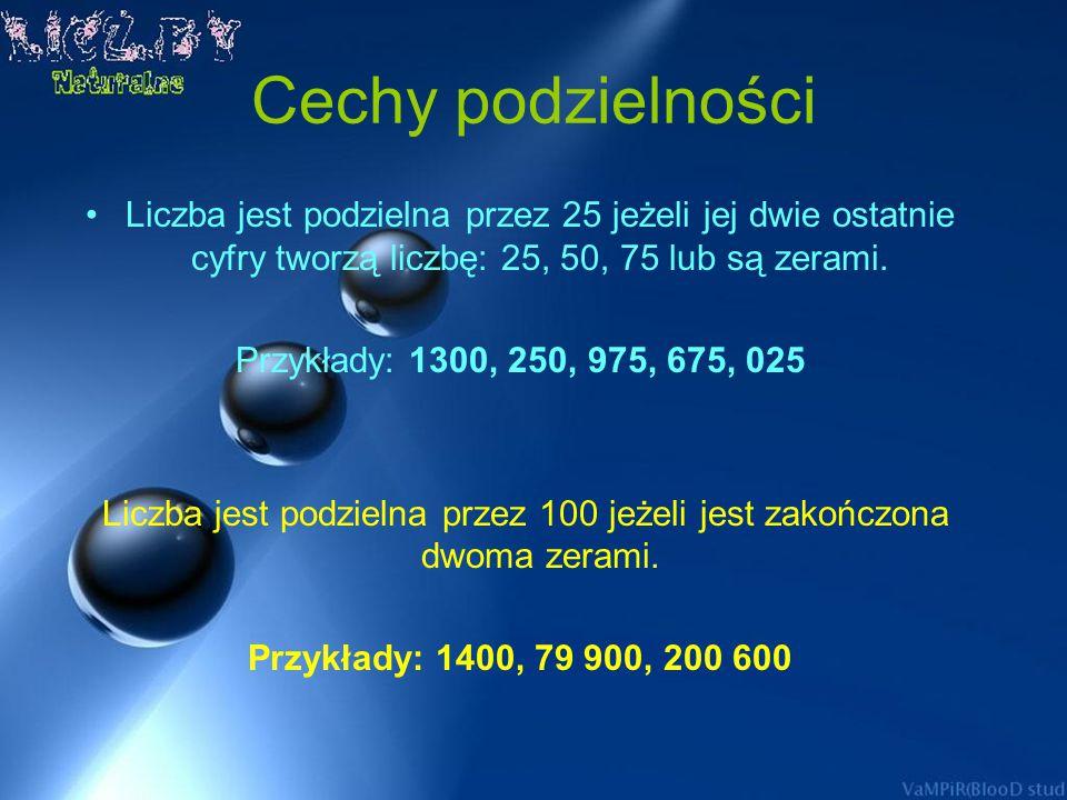 Liczba jest podzielna przez 100 jeżeli jest zakończona dwoma zerami.