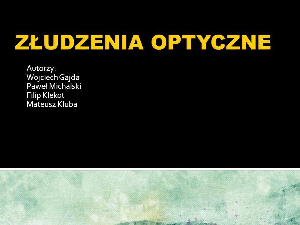Autorzy: Wojciech Gajda Paweł Michalski Filip Klekot Mateusz Kluba