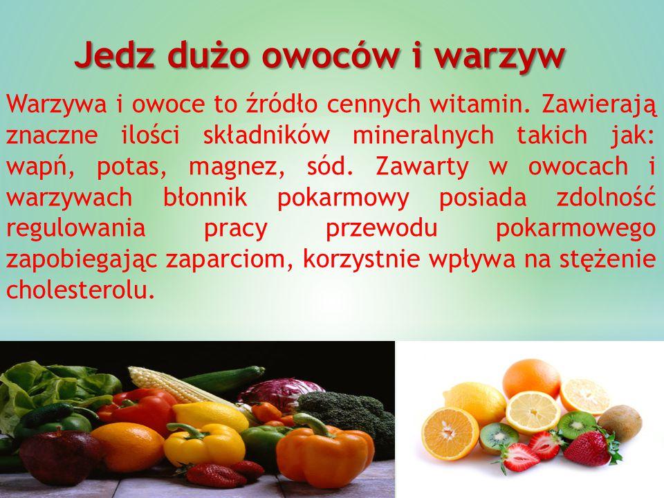 Jedz dużo owoców i warzyw