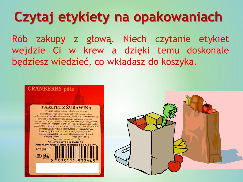 Czytaj etykiety na opakowaniach