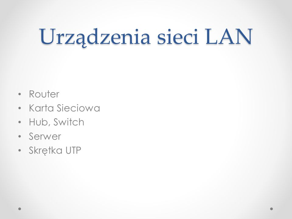 Urządzenia sieci LAN Router Karta Sieciowa Hub, Switch Serwer