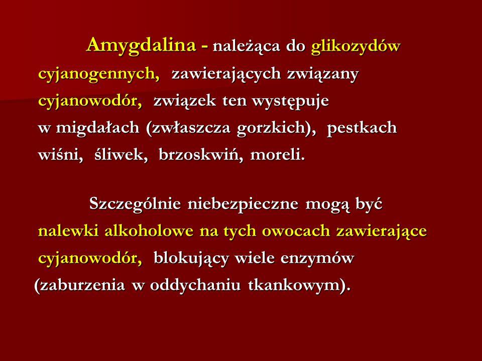 Amygdalina - należąca do glikozydów