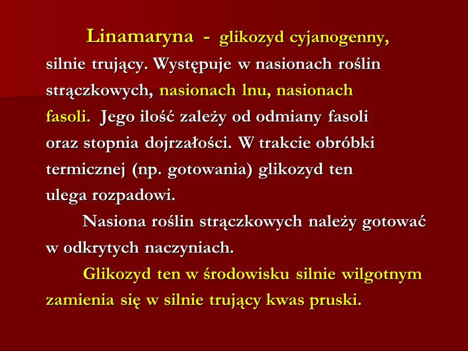 Linamaryna - glikozyd cyjanogenny,