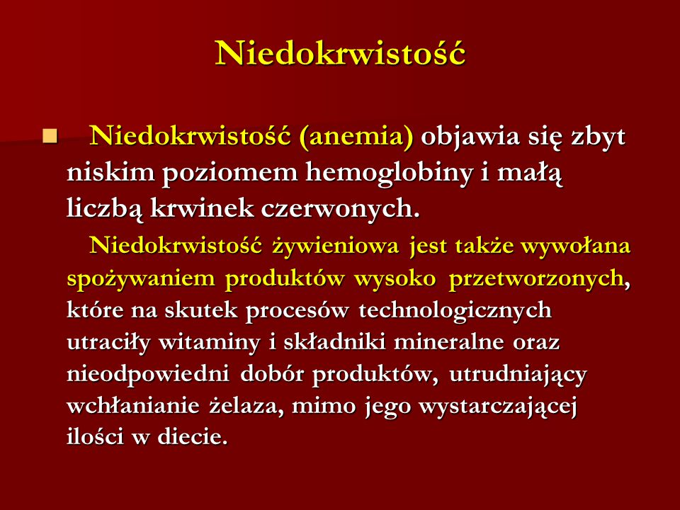Niedokrwistość Niedokrwistość (anemia) objawia się zbyt