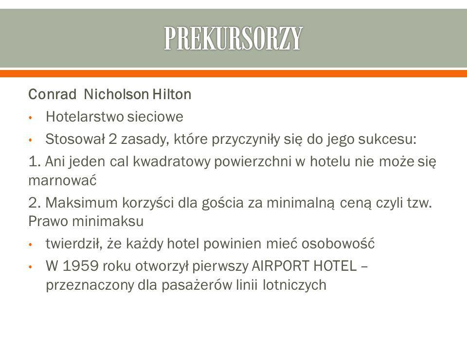 PREKURSORZY Conrad Nicholson Hilton Hotelarstwo sieciowe