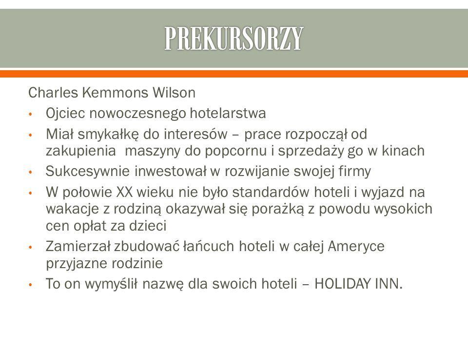 PREKURSORZY Charles Kemmons Wilson Ojciec nowoczesnego hotelarstwa