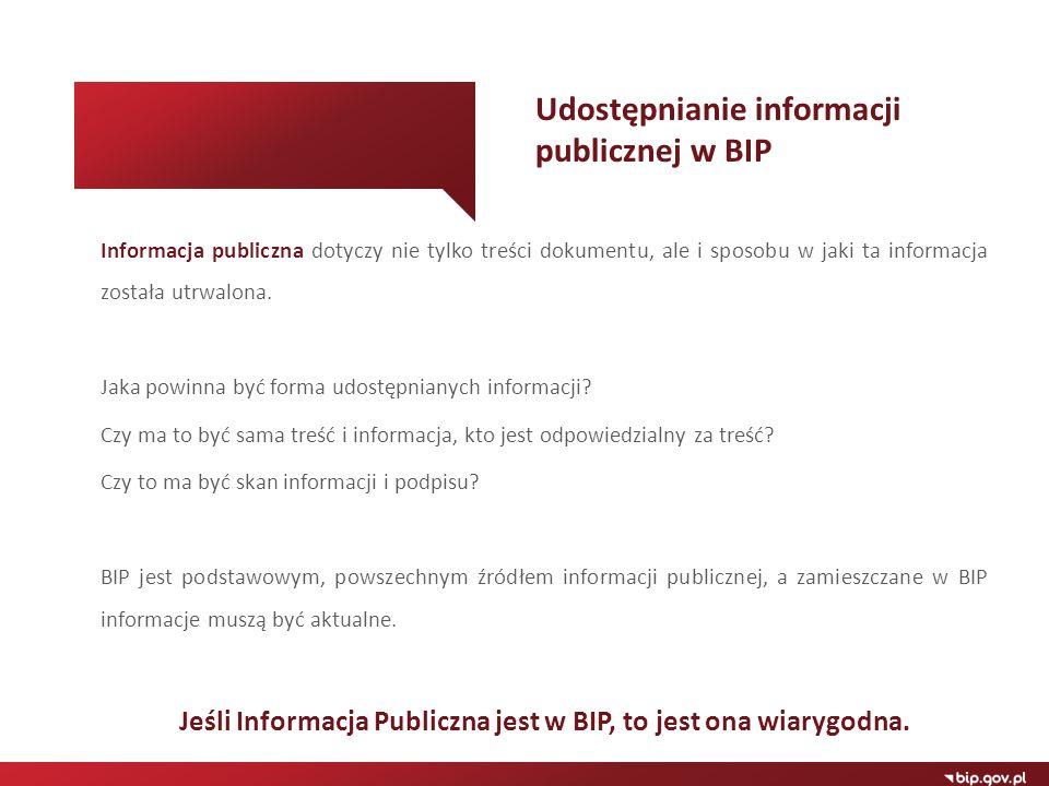 Jeśli Informacja Publiczna jest w BIP, to jest ona wiarygodna.