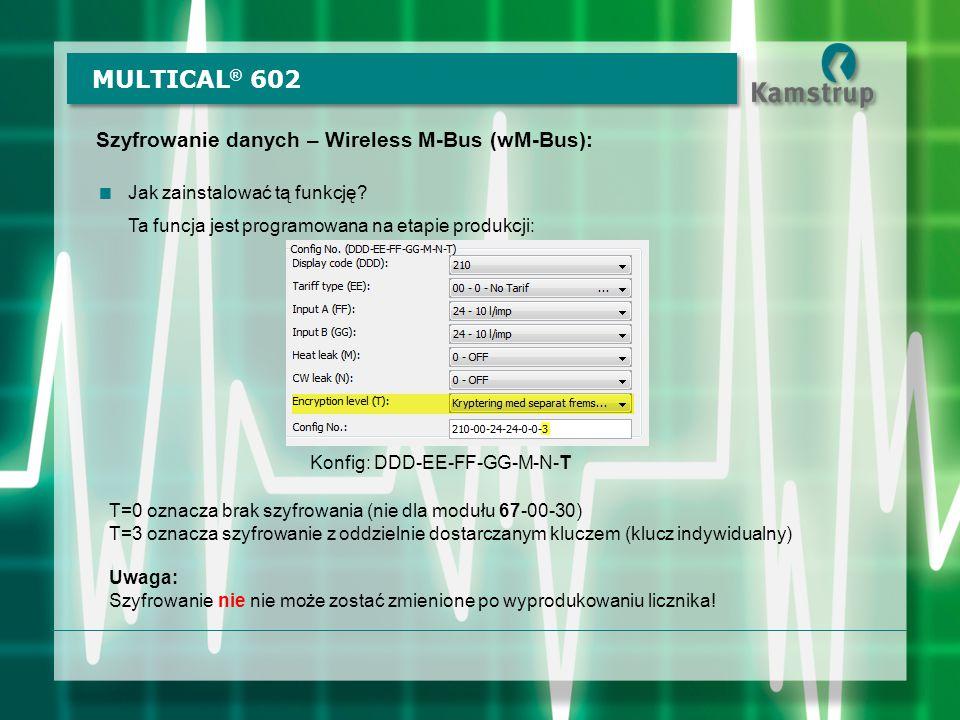 MULTICAL® 602 Szyfrowanie danych – Wireless M-Bus (wM-Bus):