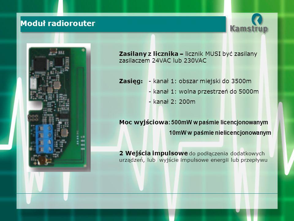 Moduł radiorouter Zasilany z licznika – licznik MUSI być zasilany zasilaczem 24VAC lub 230VAC. Zasięg: - kanał 1: obszar miejski do 3500m.