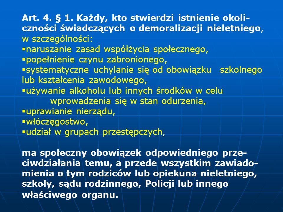 Art. 4. § 1. Każdy, kto stwierdzi istnienie okoli-czności świadczących o demoralizacji nieletniego,