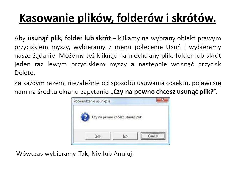 Kasowanie plików, folderów i skrótów.
