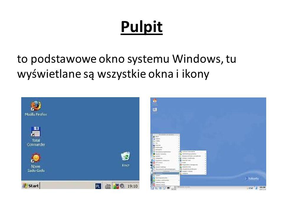 Pulpit to podstawowe okno systemu Windows, tu wyświetlane są wszystkie okna i ikony