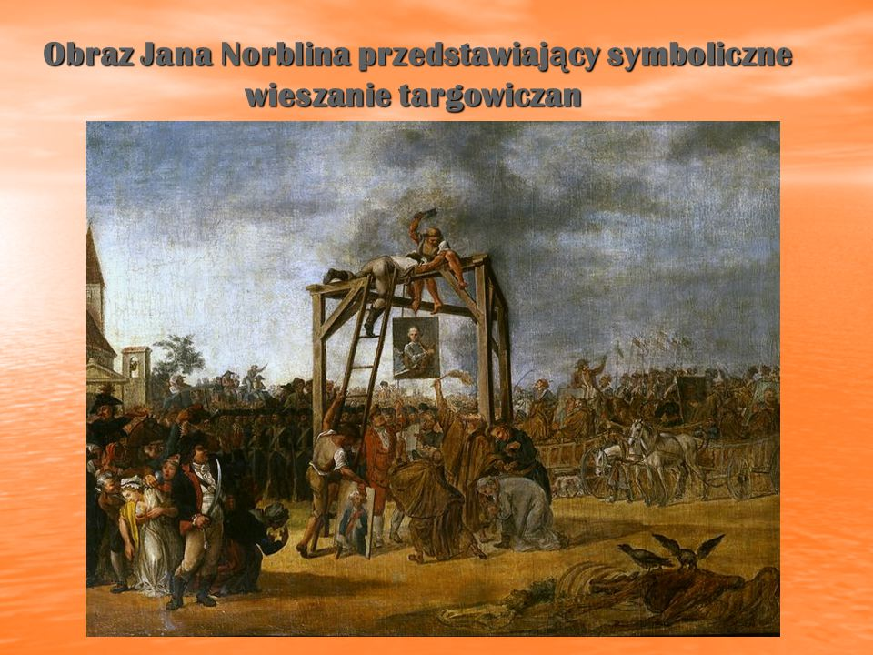Obraz Jana Norblina przedstawiający symboliczne wieszanie targowiczan