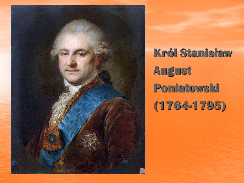 Król Stanisław August Poniatowski (1764-1795)