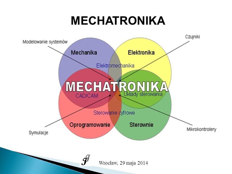 MECHATRONIKA Wrocław, 29 maja 2014