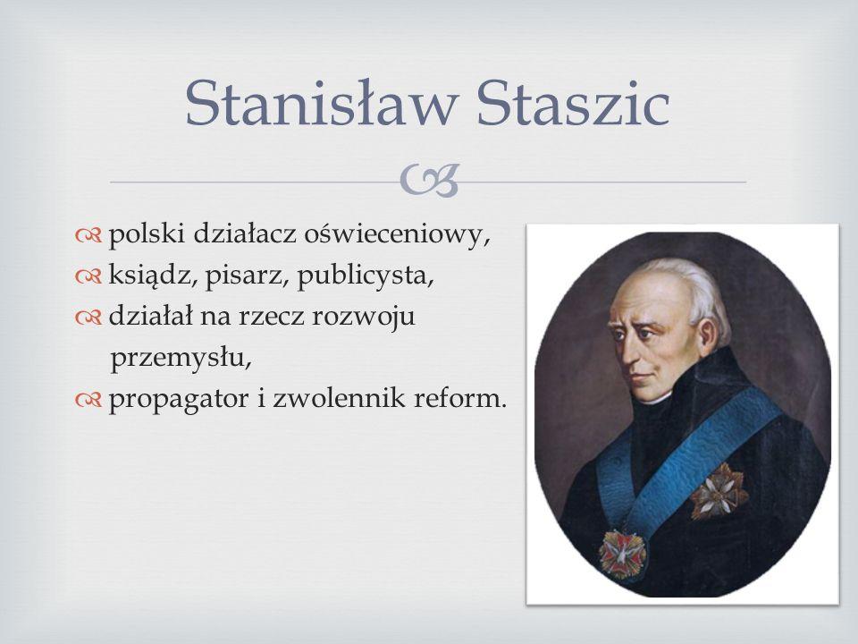 Stanisław Staszic polski działacz oświeceniowy,