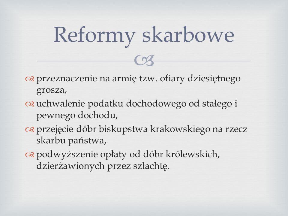 Reformy skarbowe przeznaczenie na armię tzw. ofiary dziesiętnego grosza, uchwalenie podatku dochodowego od stałego i pewnego dochodu,