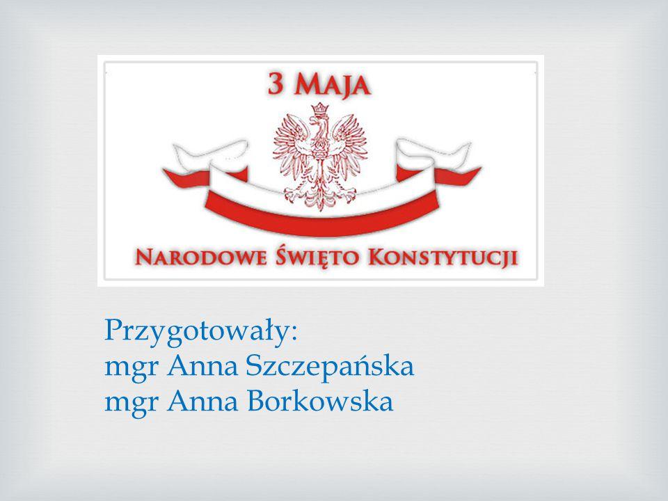 Przygotowały: mgr Anna Szczepańska mgr Anna Borkowska