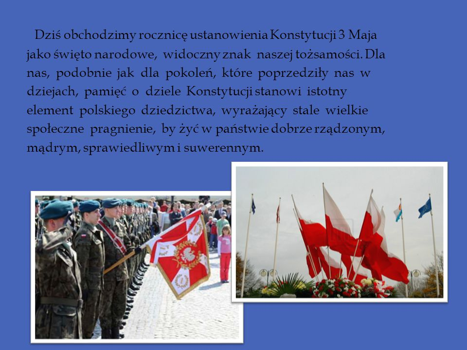 Dziś obchodzimy rocznicę ustanowienia Konstytucji 3 Maja