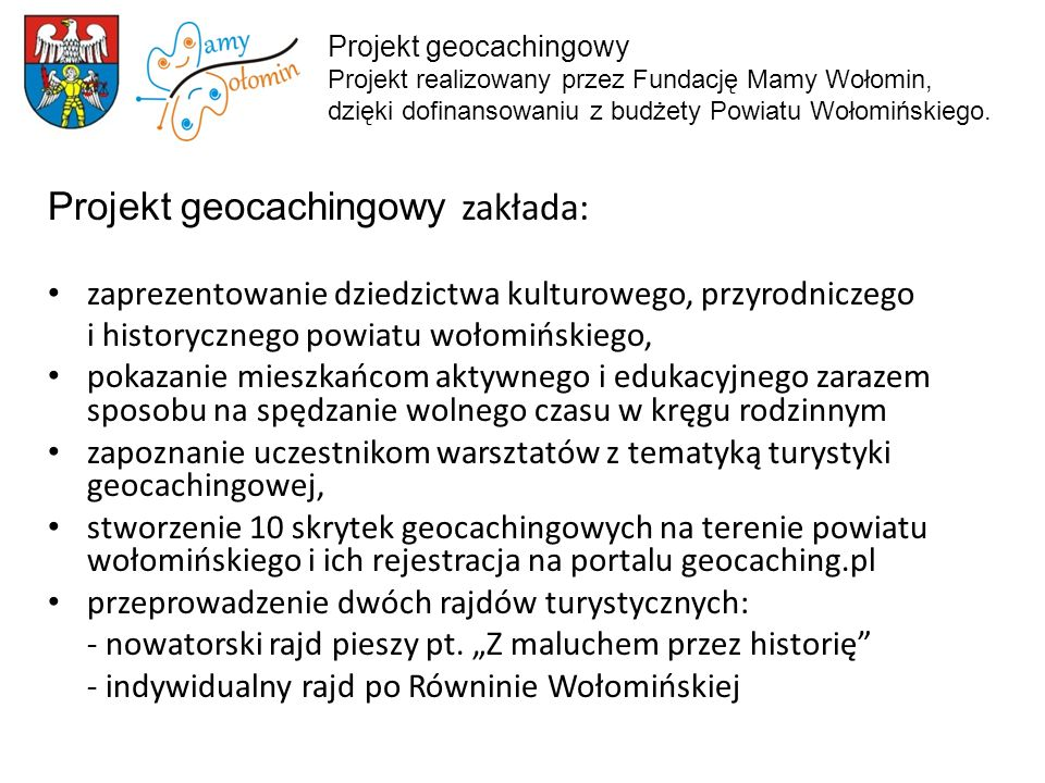 Projekt geocachingowy zakłada: