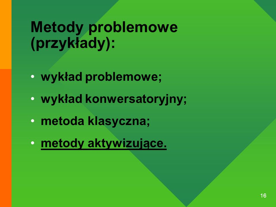 Metody problemowe (przykłady):