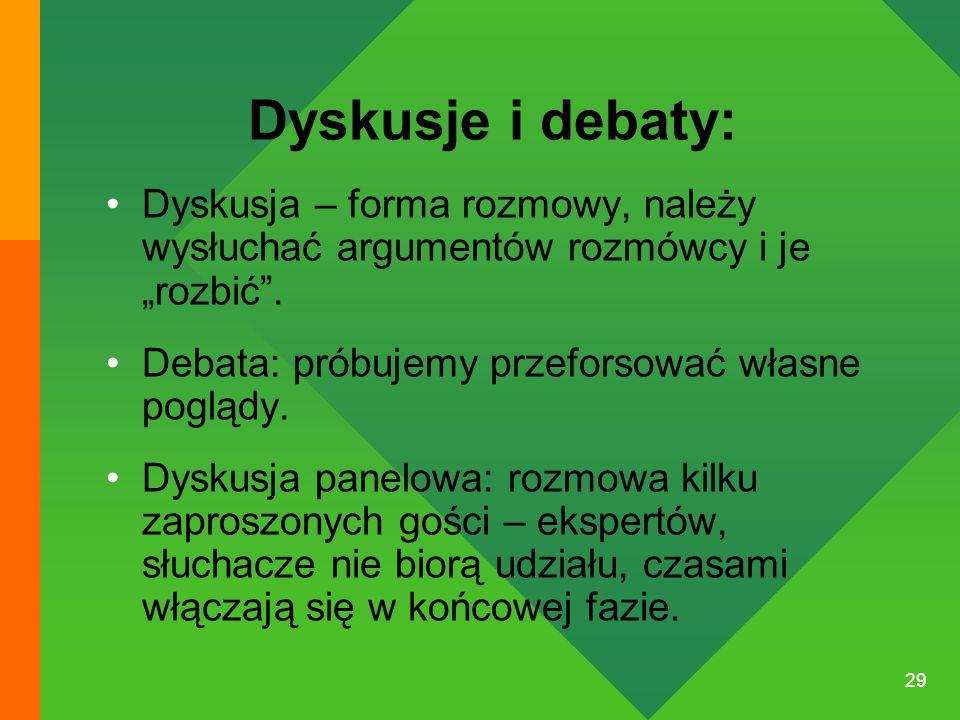 """Dyskusje i debaty: Dyskusja – forma rozmowy, należy wysłuchać argumentów rozmówcy i je """"rozbić . Debata: próbujemy przeforsować własne poglądy."""