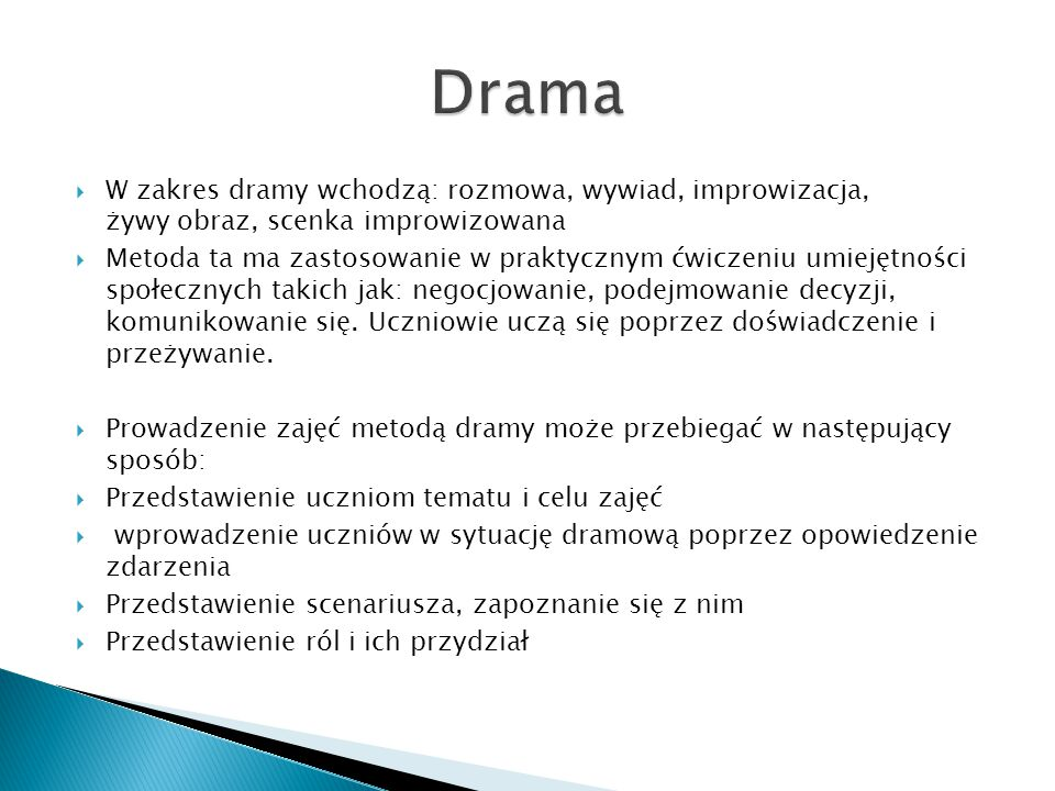 Drama W zakres dramy wchodzą: rozmowa, wywiad, improwizacja, żywy obraz, scenka improwizowana.