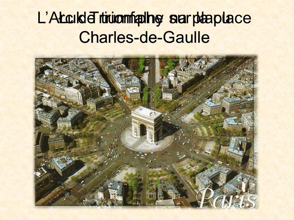 L'Arc de triomphe sur la place Charles-de-Gaulle