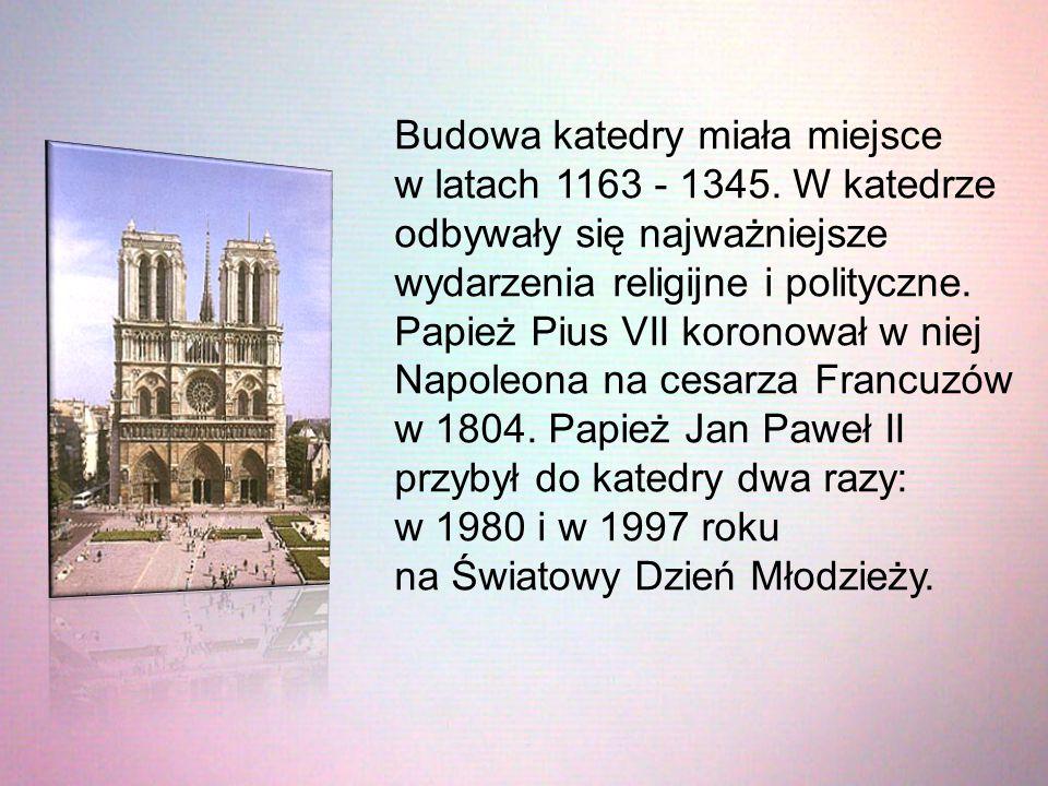 Budowa katedry miała miejsce w latach 1163 - 1345