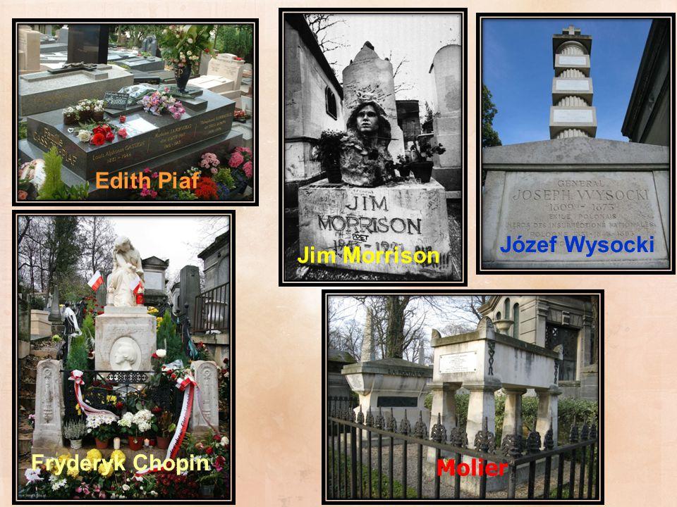 Edith Piaf Józef Wysocki Jim Morrison Fryderyk Chopin Molier