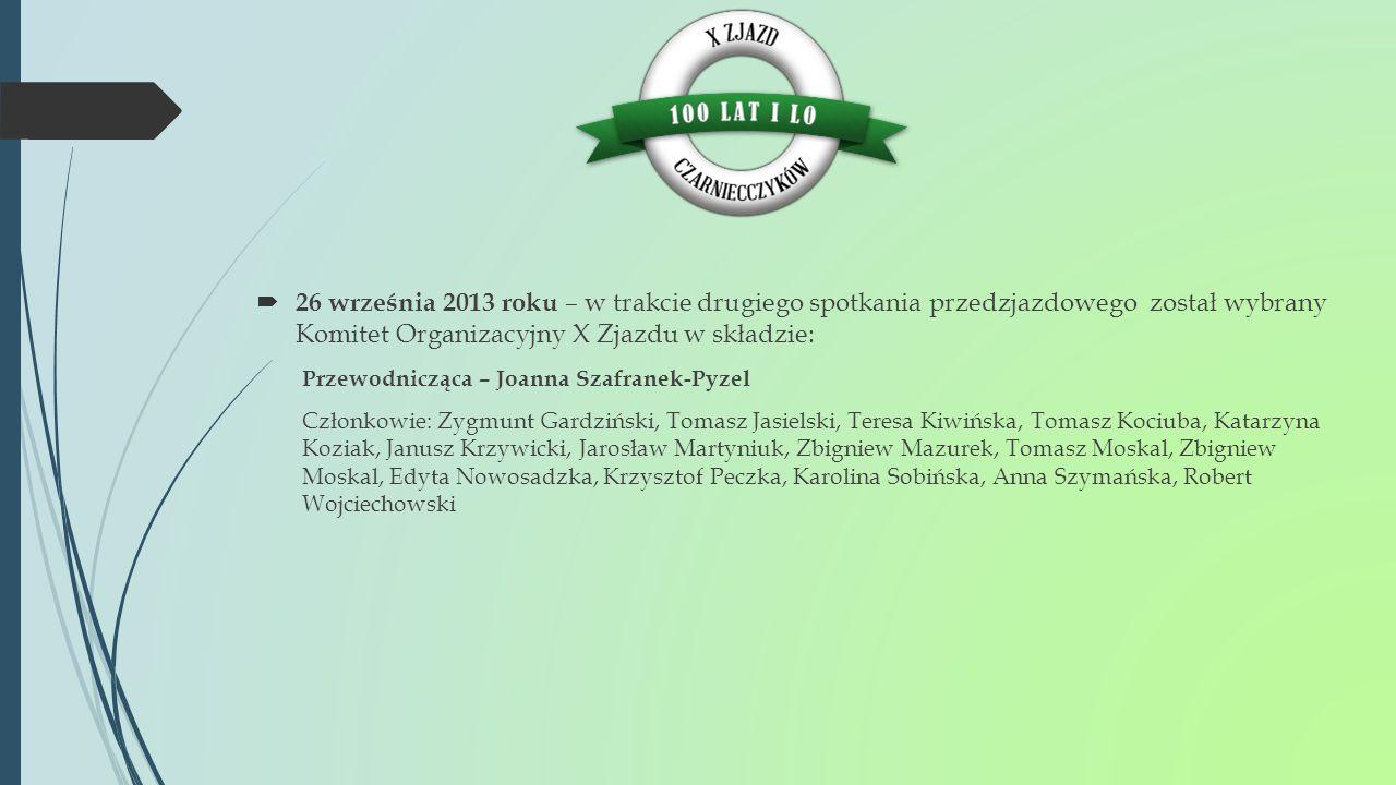 26 września 2013 roku – w trakcie drugiego spotkania przedzjazdowego został wybrany Komitet Organizacyjny X Zjazdu w składzie: