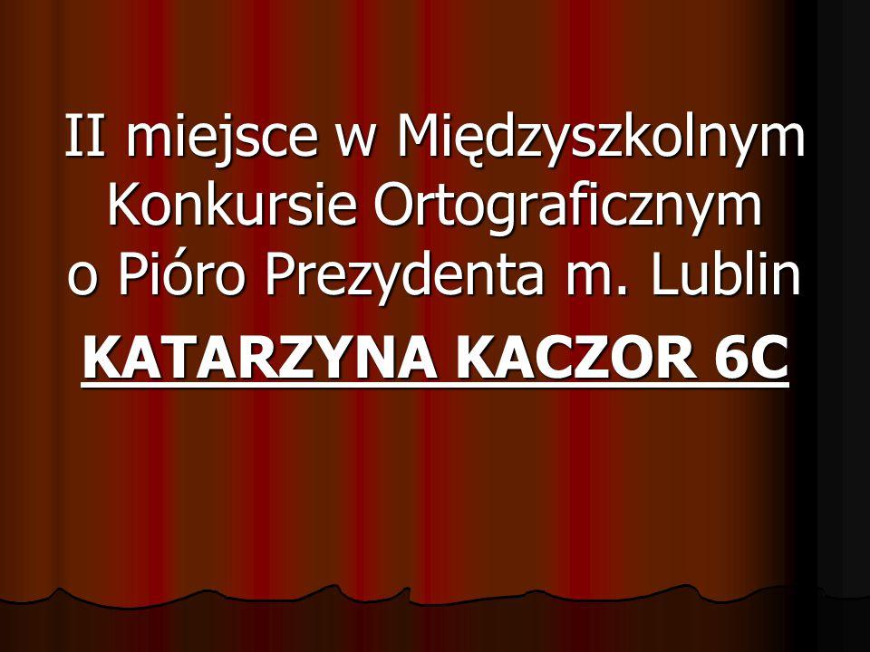 II miejsce w Międzyszkolnym Konkursie Ortograficznym o Pióro Prezydenta m.